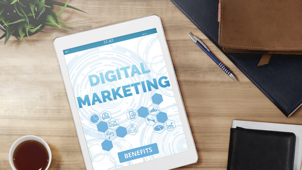Digital Marketing: The Importance and Benefits