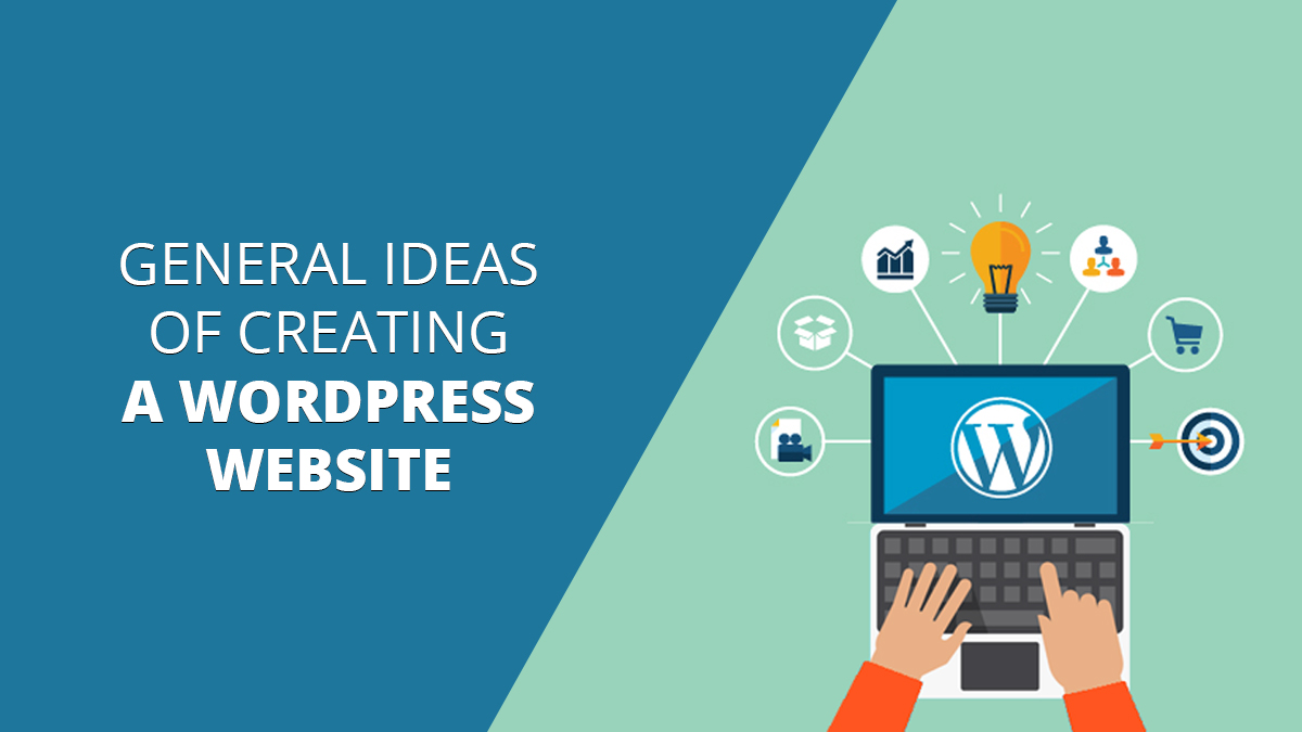 General Ideas Of Creating A WordPress Website