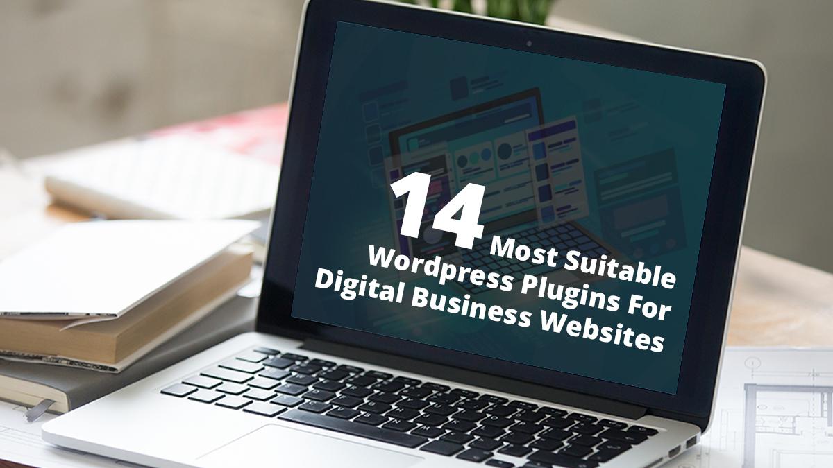 14 Most Suitable WordPress Plugins For Digital Business Websites
