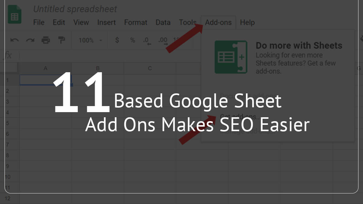 11 Google Sheets Add-Ons That Make SEO Work Easier