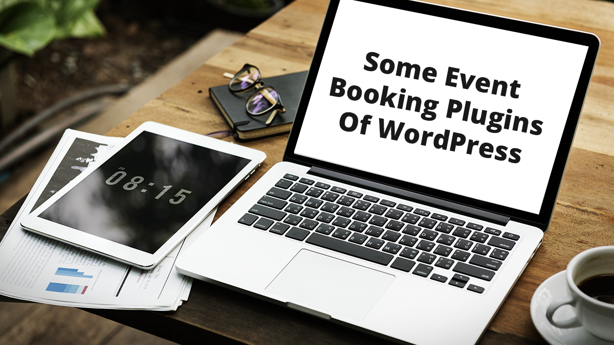 Some Event Booking Plugins Of WordPress
